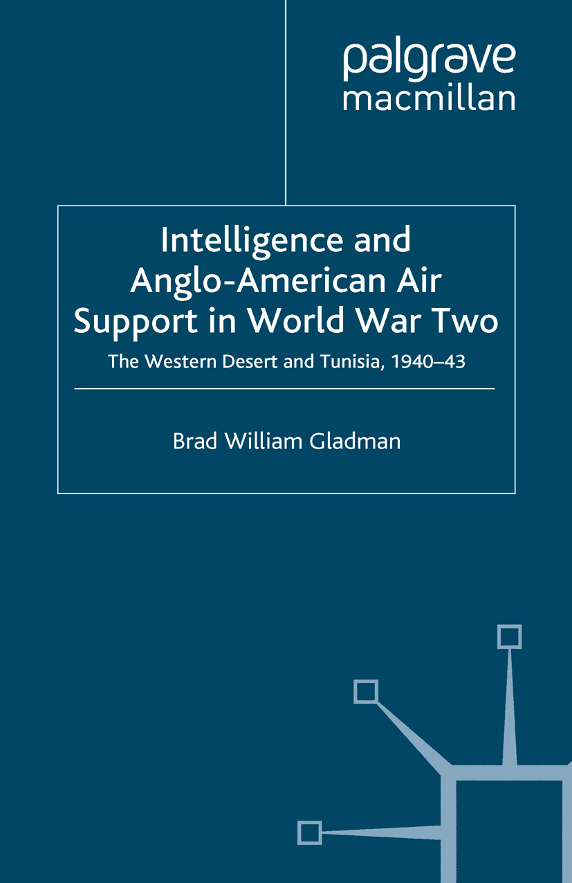 Gladman, Brad William - Intelligence and Anglo-American Air Support in World War Two, e-kirja