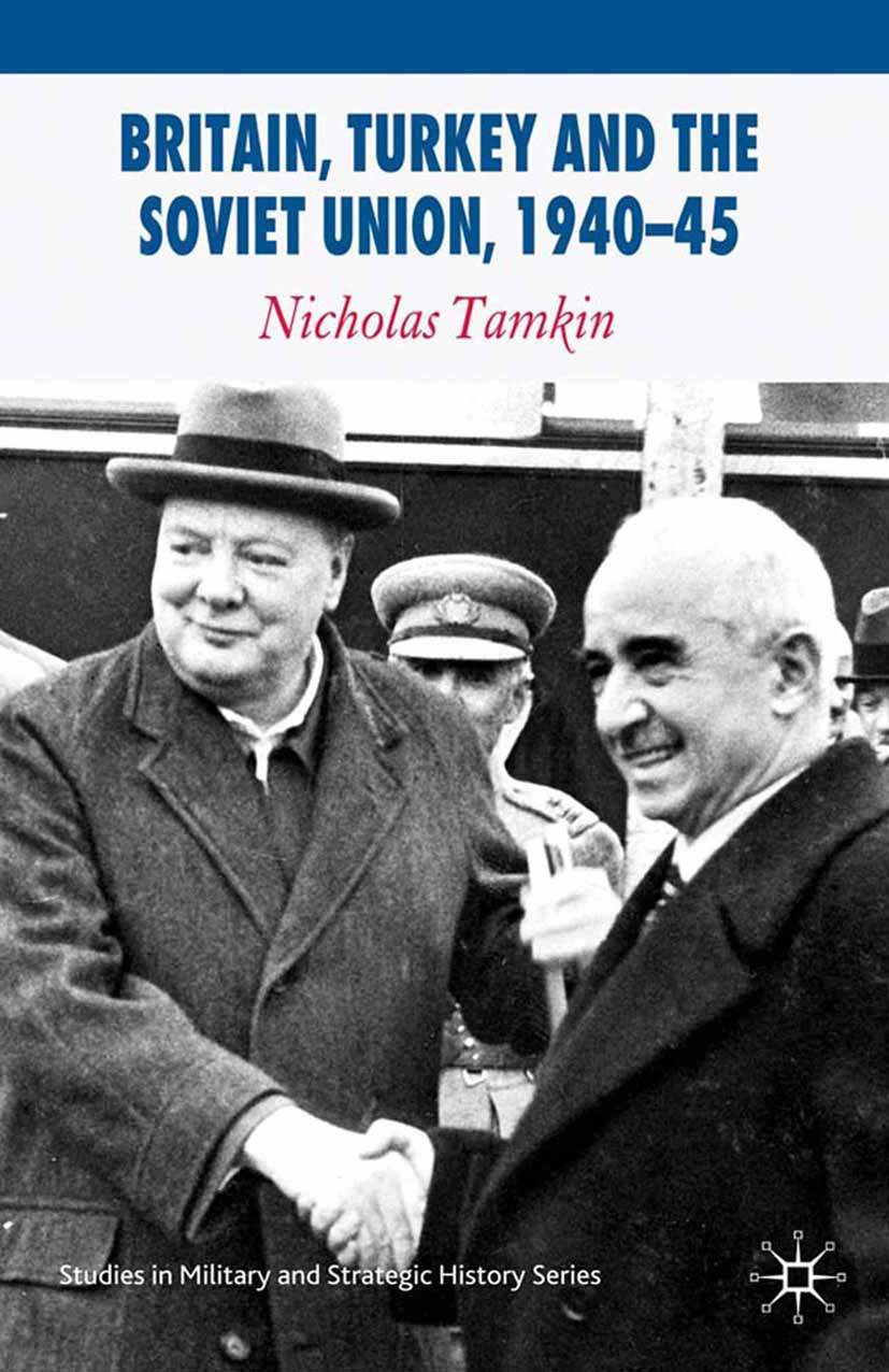 Tamkin, Nicholas - Britain, Turkey and the Soviet Union, 1940–45, e-kirja
