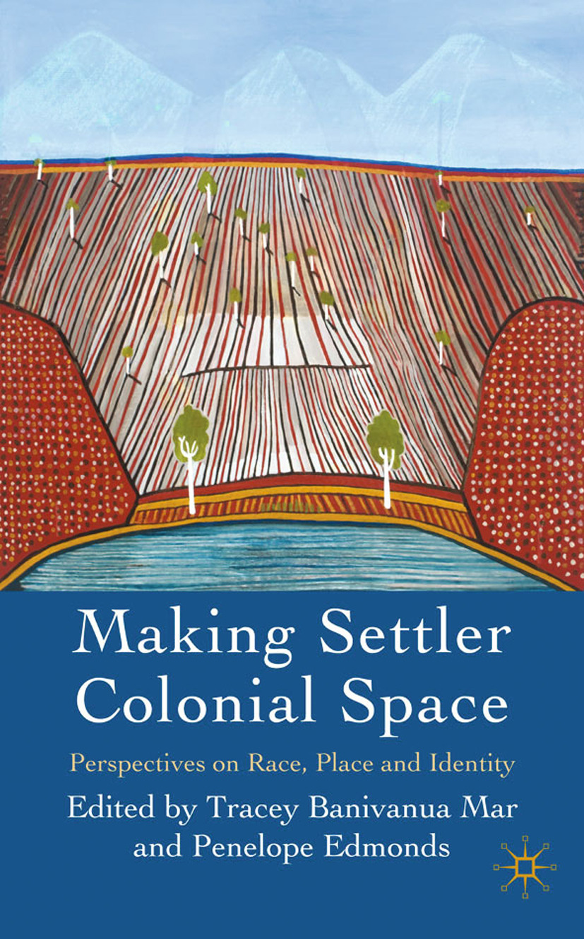 Edmonds, Penelope - Making Settler Colonial Space, ebook