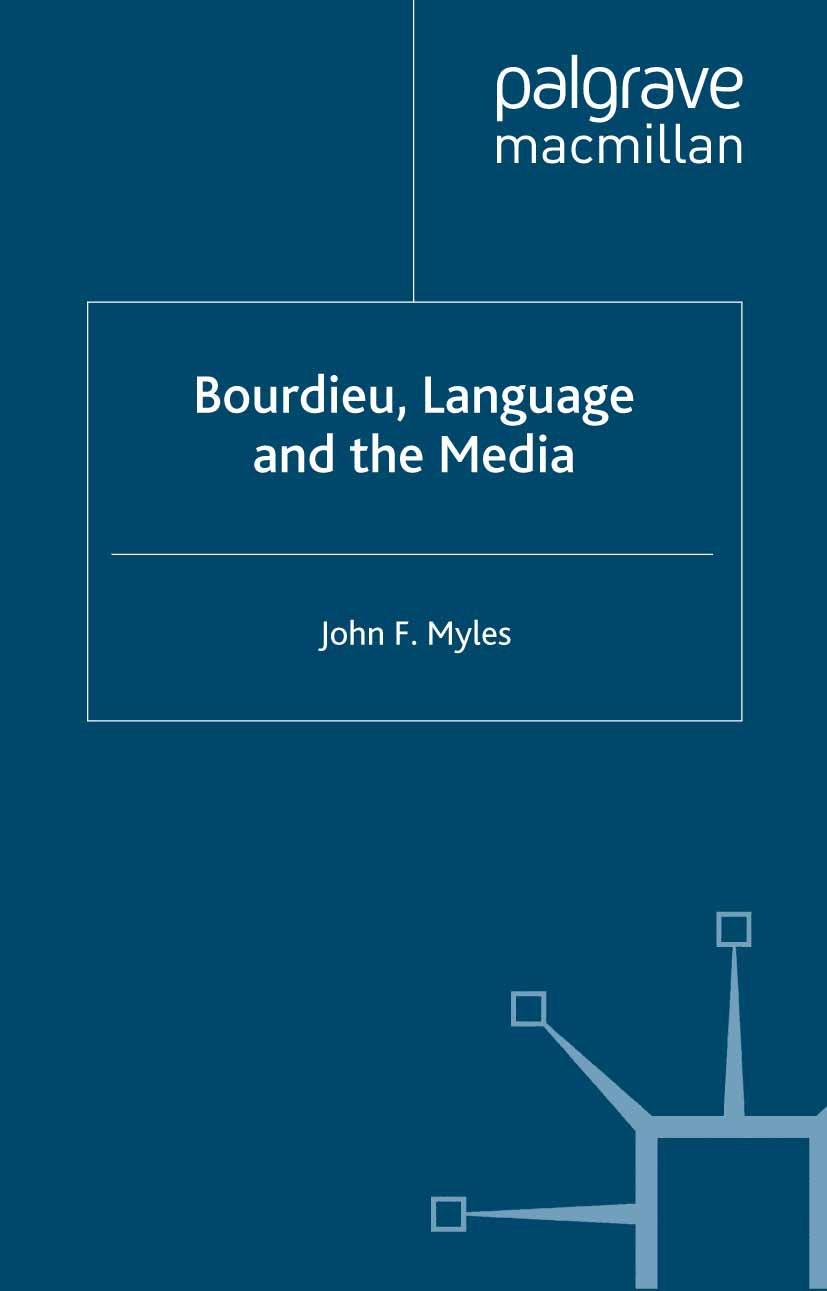Myles, John F. - Bourdieu, Language and the Media, ebook