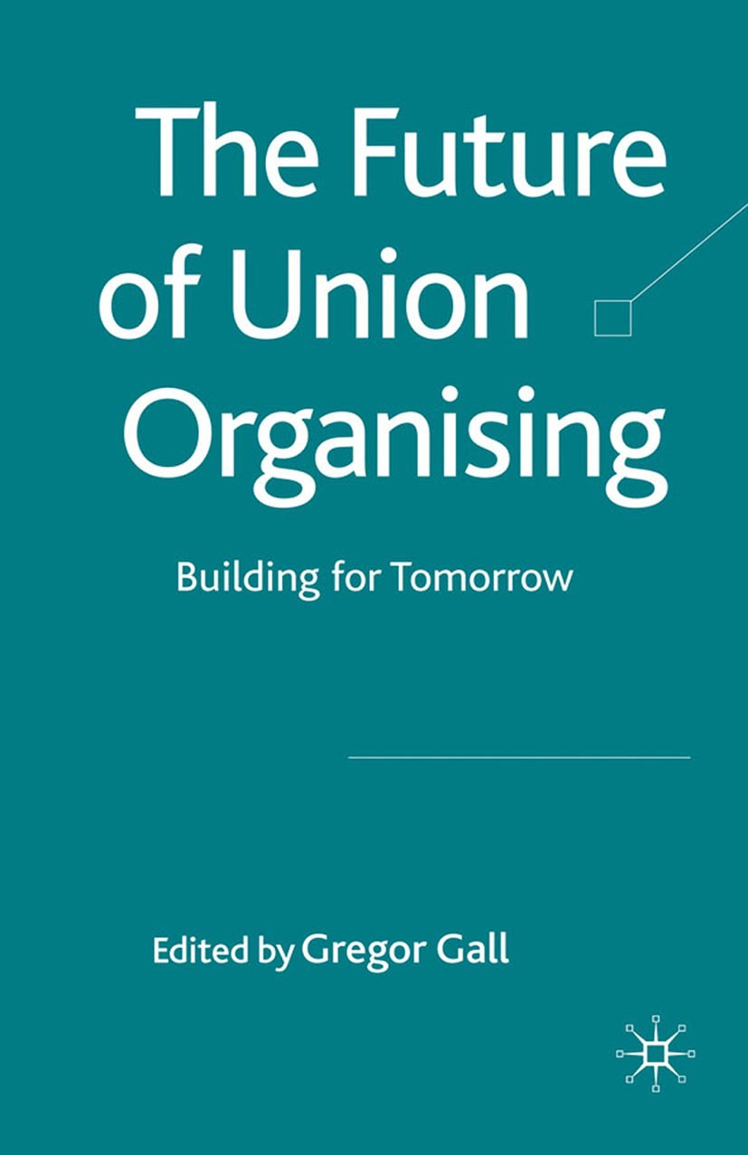 Gall, Gregor - The Future of Union Organising, ebook