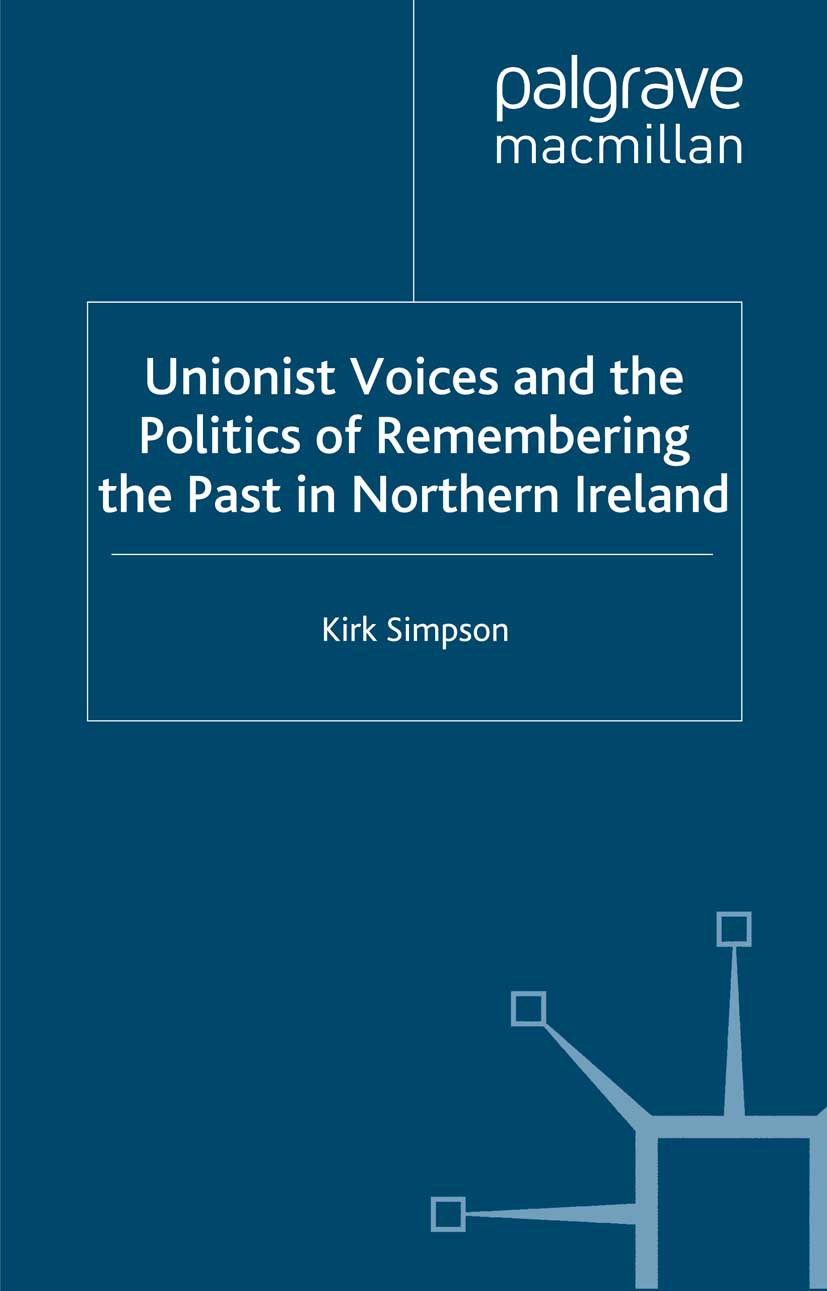 Simpson, Kirk - Unionist Voices and the Politics of Remembering the Past in Northern Ireland, ebook