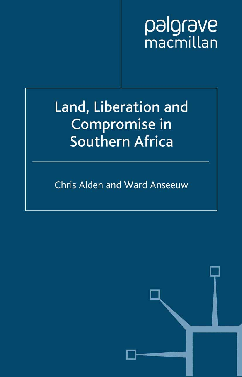 Alden, Chris - Land, Liberation and Compromise in Southern Africa, ebook