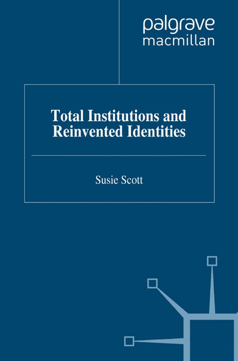 Scott, Susie - Total Institutions and Reinvented Identities, ebook