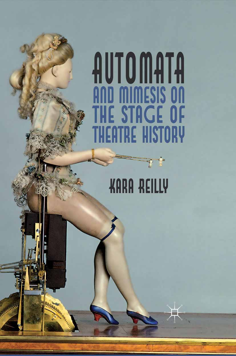 Reilly, Kara - Automata and Mimesis on the Stage of Theatre History, ebook