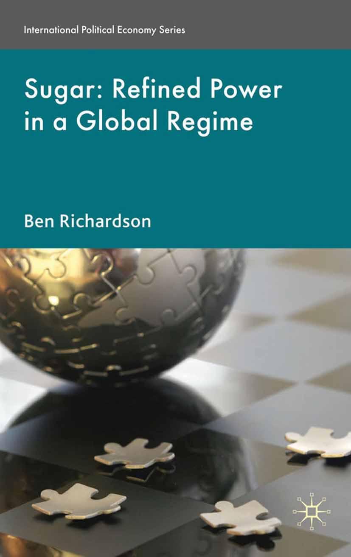 Richardson, Ben - Sugar: Refined Power in a Global Regime, ebook