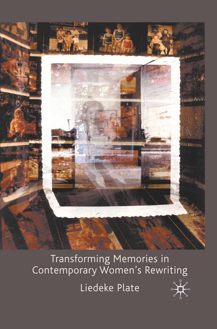 Plate, Liedeke - Transforming Memories in Contemporary Women's Rewriting, ebook