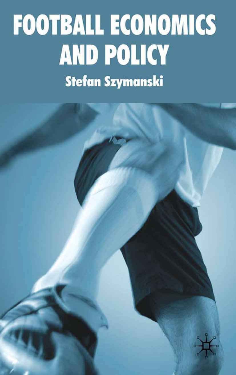 Szymanski, Stefan - Football Economics and Policy, ebook