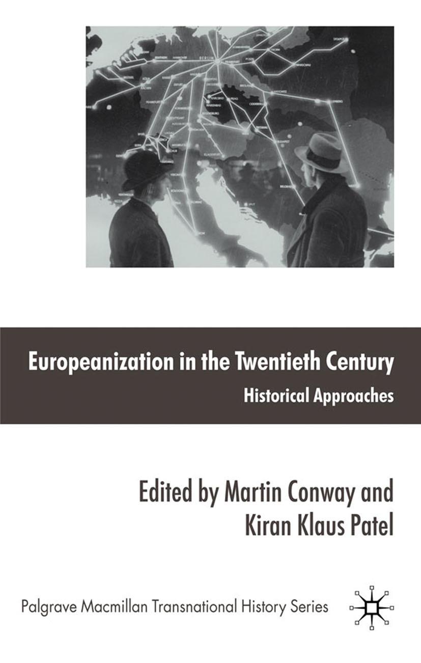 Conway, Martin - Europeanization in the Twentieth Century, ebook