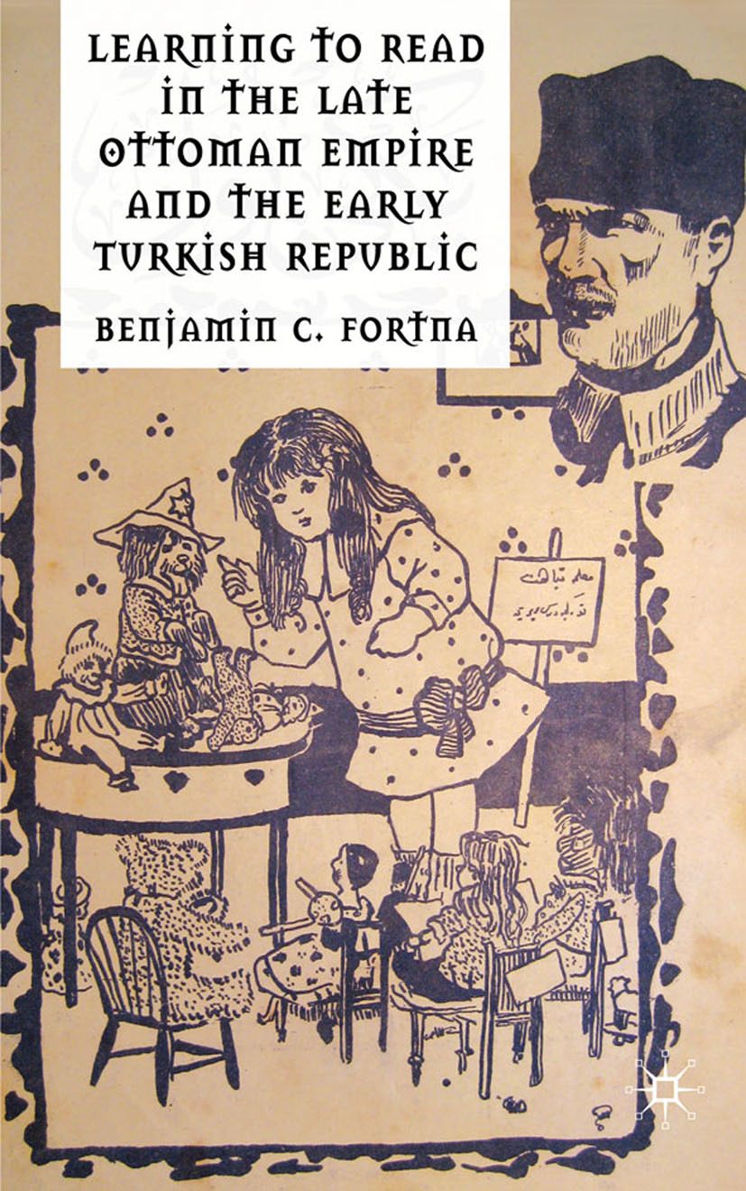 Fortna, Benjamin C. - Learning to Read in the Late Ottoman Empire and the Early Turkish Republic, ebook