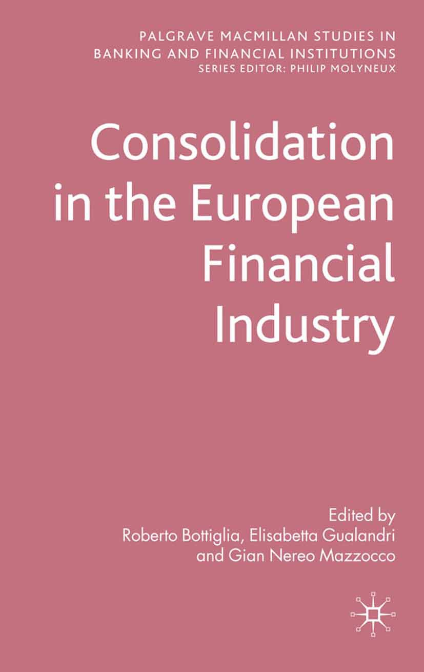 Bottiglia, Roberto - Consolidation in the European Financial Industry, ebook