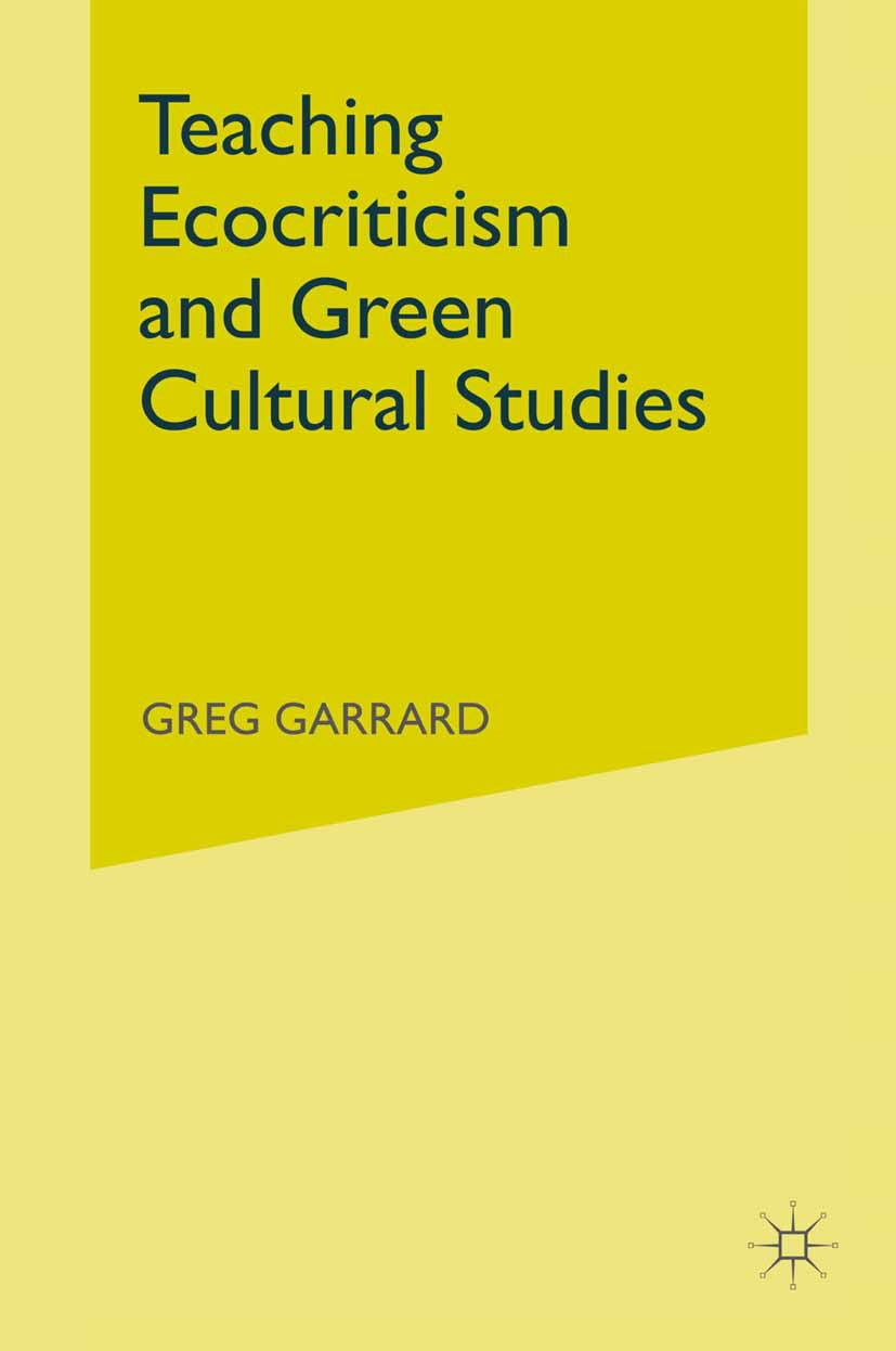 Garrard, Greg - Teaching Ecocriticism and Green Cultural Studies, ebook