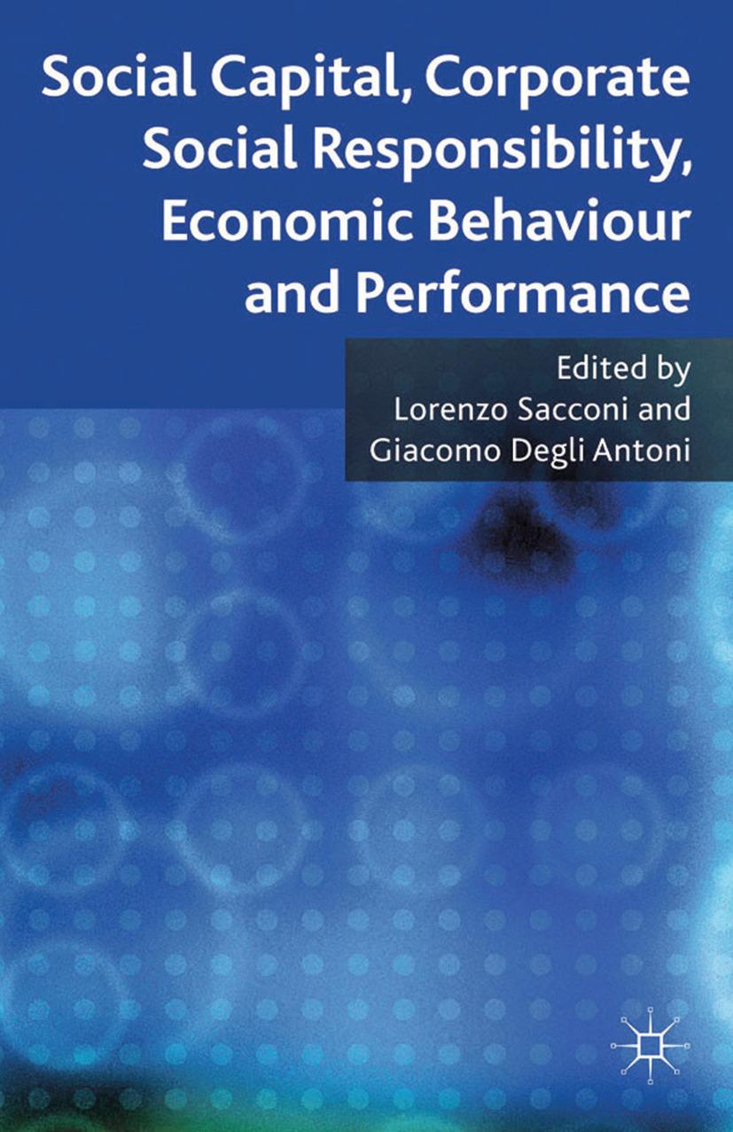 Antoni, Giacomo Degli - Social Capital, Corporate Social Responsibility, Economic Behaviour and Performance, ebook