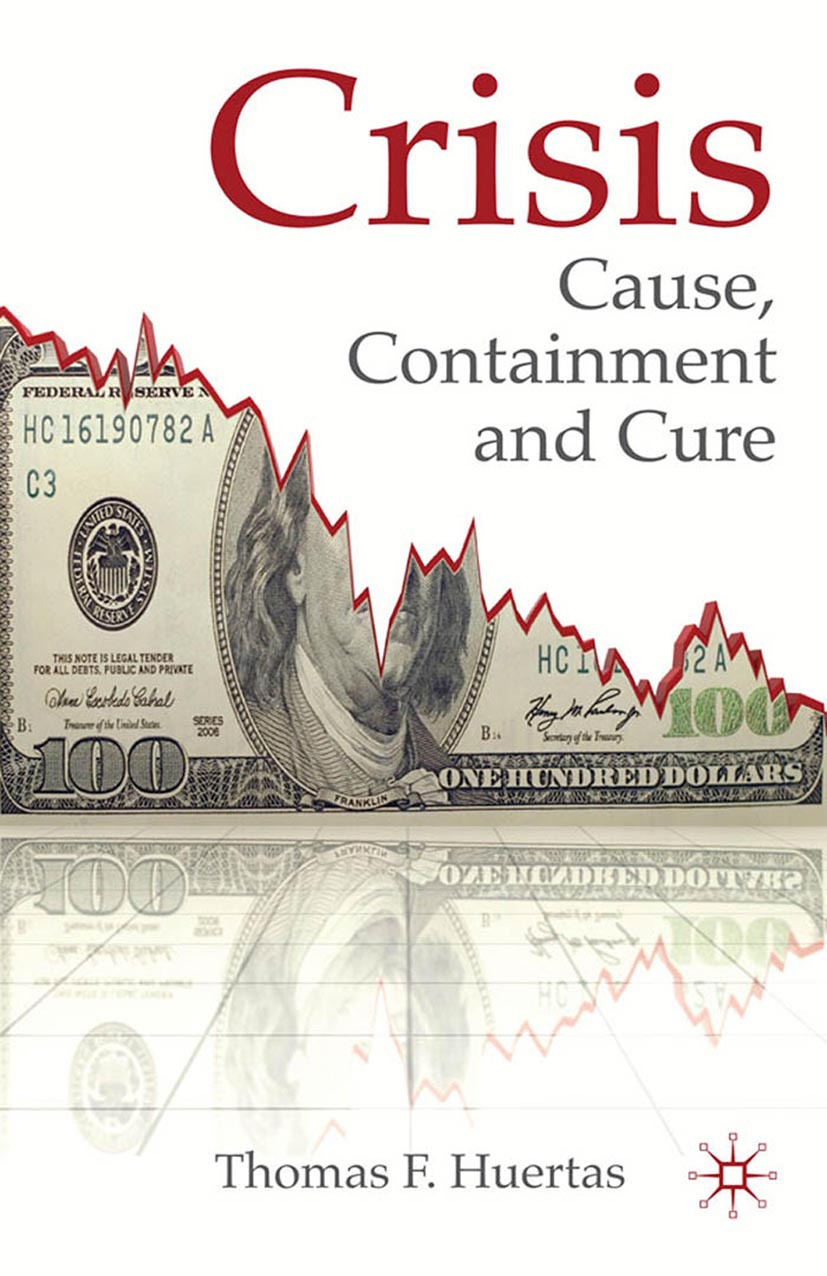 Huertas, Thomas F. - Crisis: Cause, Containment and Cure, ebook