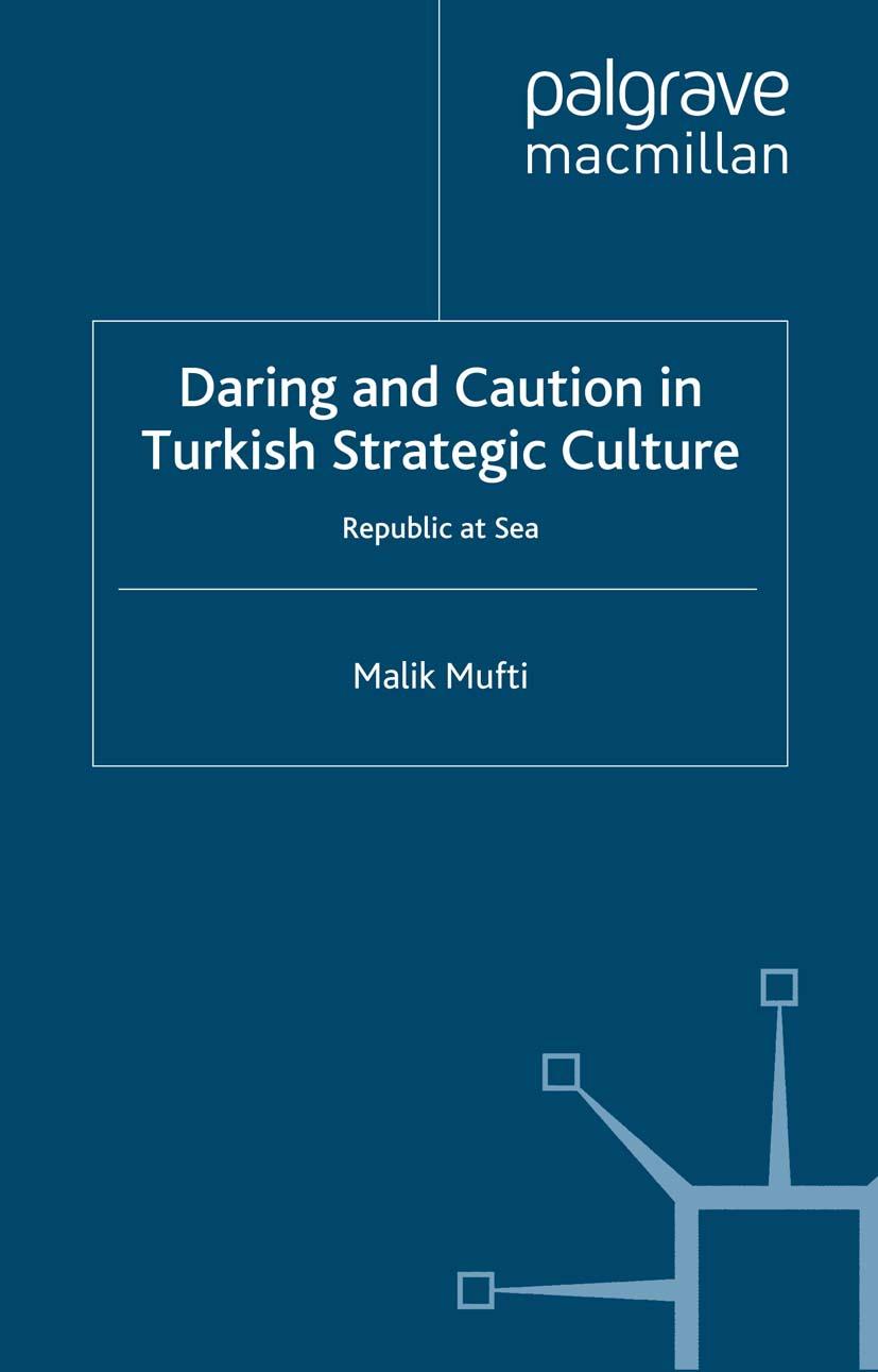 Mufti, Malik - Daring and Caution in Turkish Strategic Culture, ebook