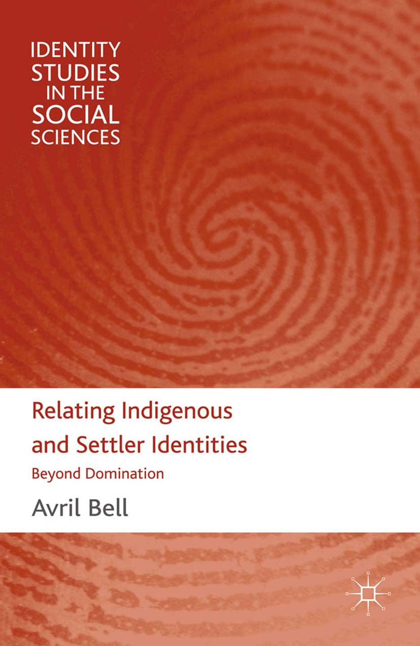 Bell, Avril - Relating Indigenous and Settler Identities, ebook