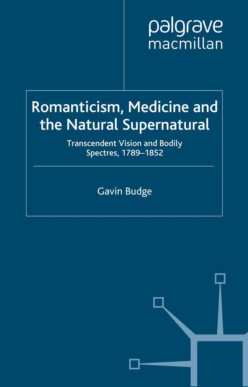 Budge, Gavin - Romanticism, Medicine and the Natural Supernatural, ebook