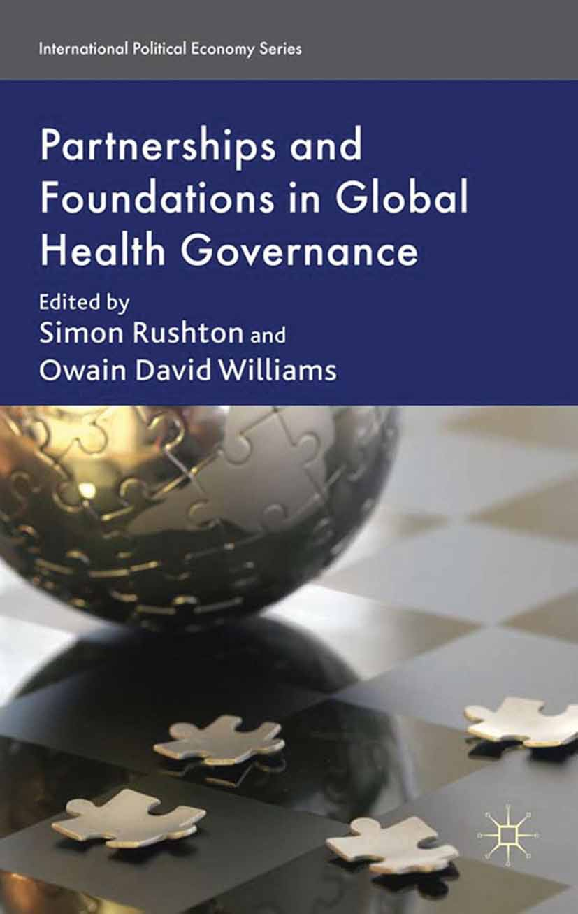 Rushton, Simon - Partnerships and Foundations in Global Health Governance, ebook