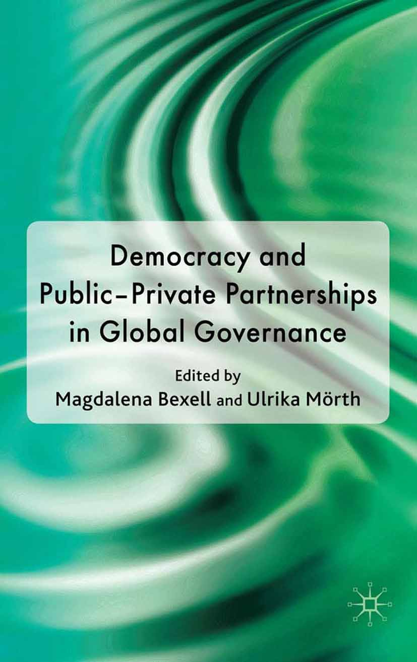Bexell, Magdalena - Democracy and Public-Private Partnerships in Global Governance, ebook