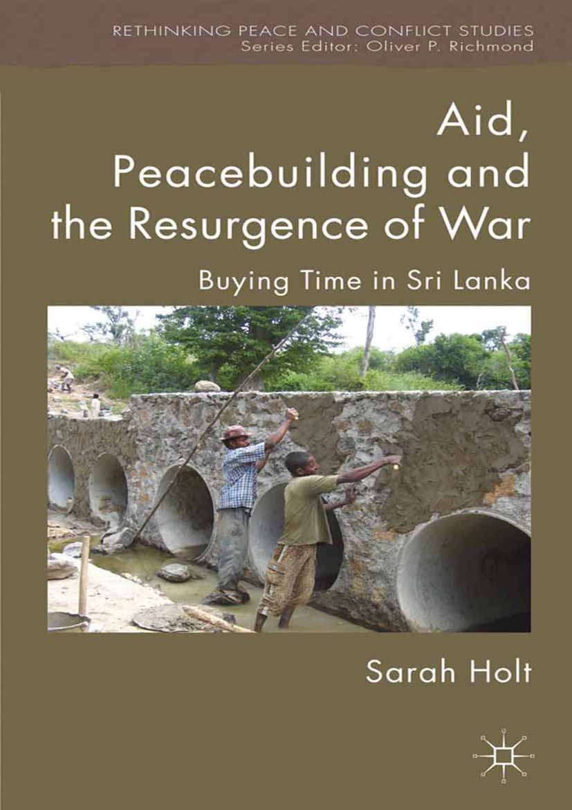 Holt, Sarah - Aid, Peacebuilding and the Resurgence of War, ebook