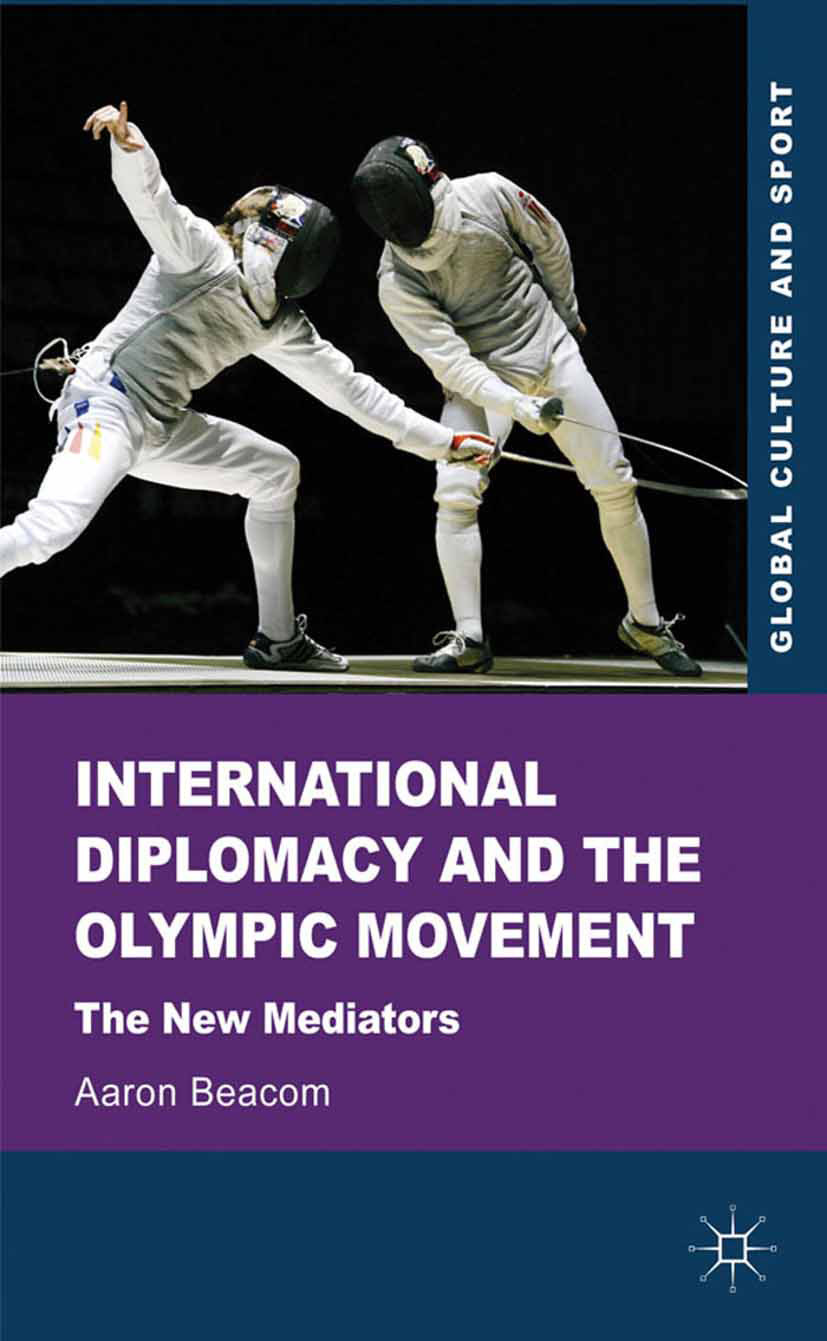 Beacom, Aaron - International Diplomacy and the Olympic Movement, ebook