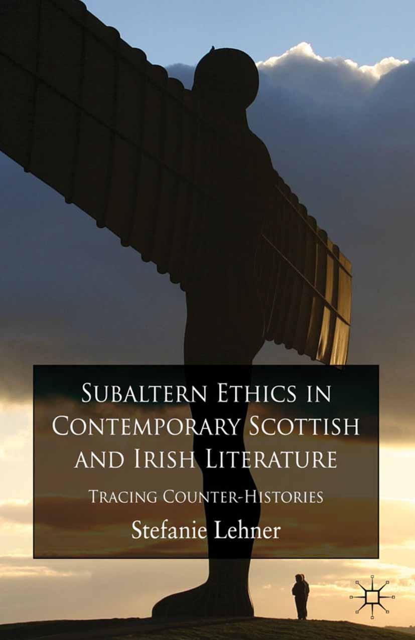 Lehner, Stefanie - Subaltern Ethics in Contemporary Scottish and Irish Literature, ebook