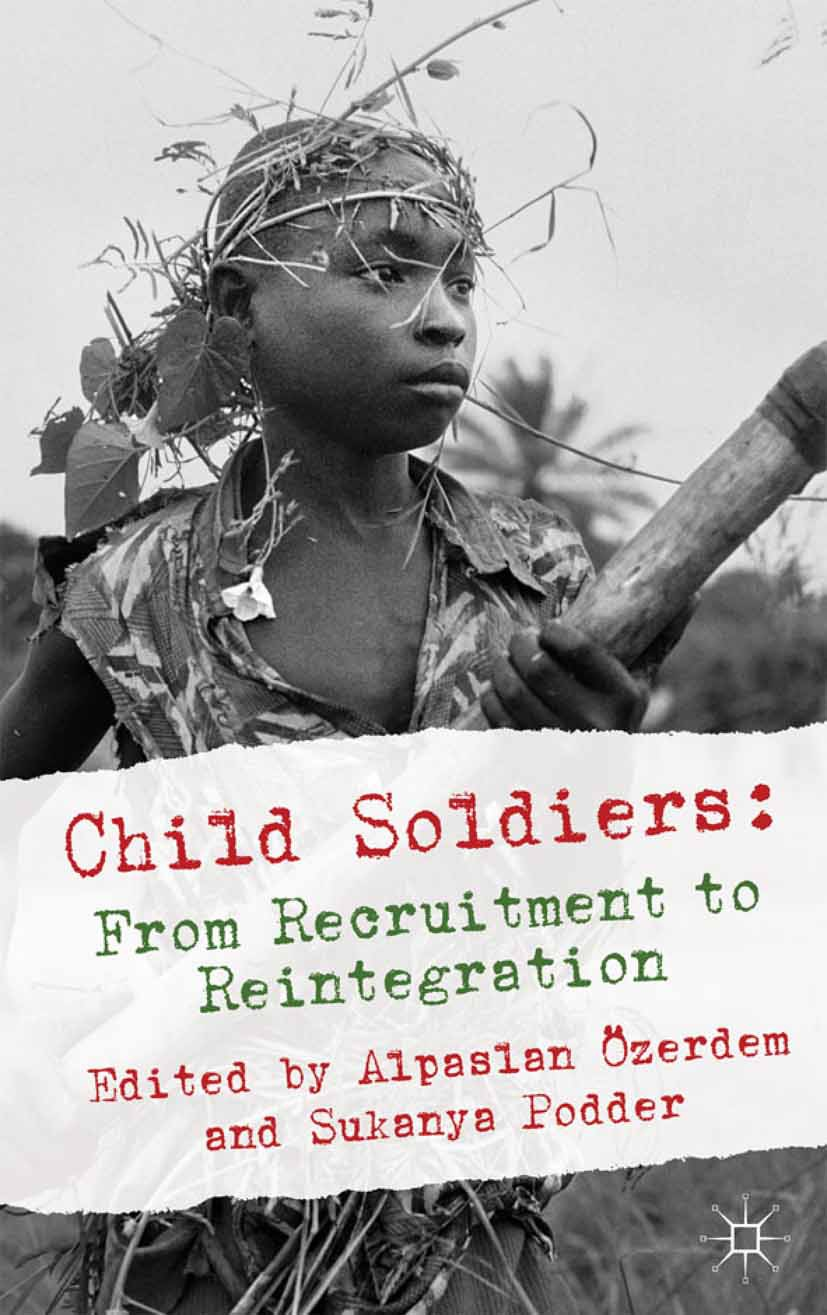 Podder, Sukanya - Child Soldiers: From Recruitment to Reintegration, ebook