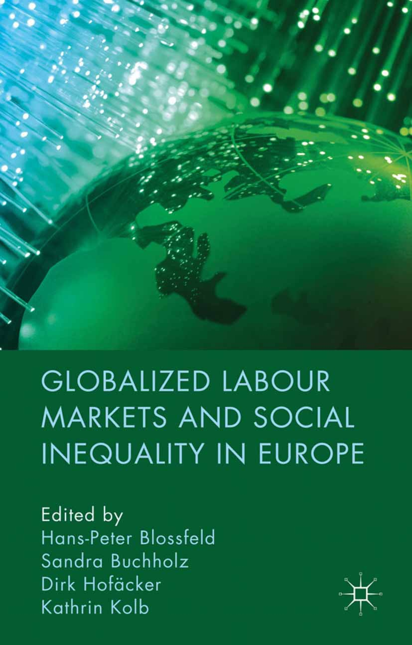 Blossfeld, Hans-Peter - Globalized Labour Markets and Social Inequality in Europe, ebook