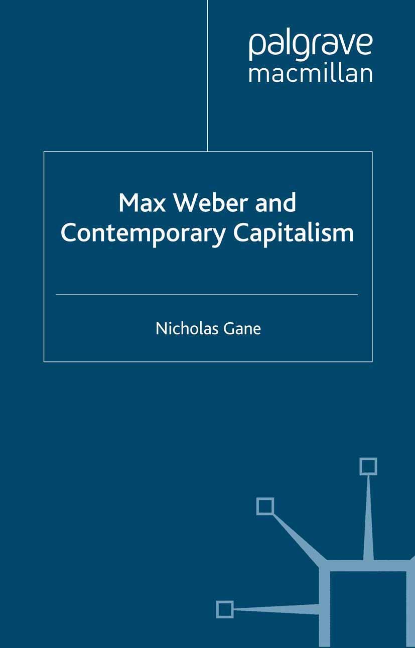 Gane, Nicholas - Max Weber and Contemporary Capitalism, ebook