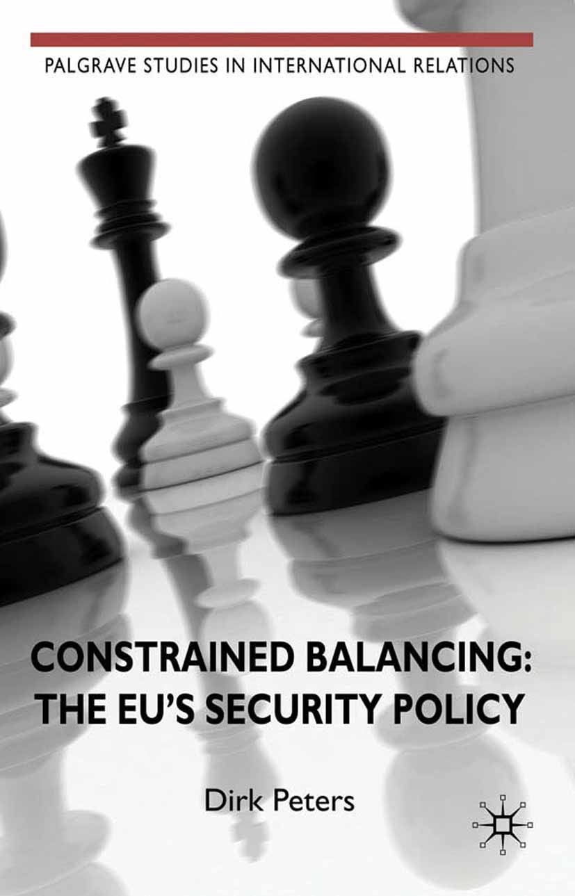 Peters, Dirk - Constrained Balancing: The EU's Security Policy, ebook