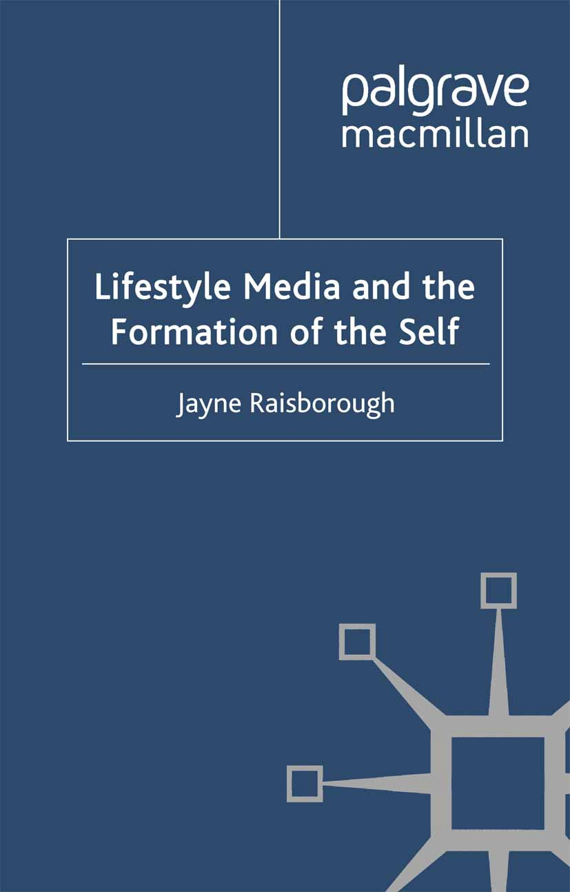 Raisborough, Jayne - Lifestyle Media and the Formation of the Self, ebook