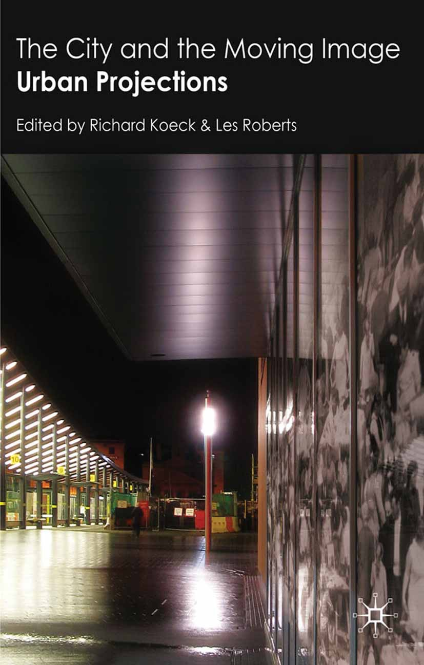 Koeck, Richard - The City and the Moving Image, ebook
