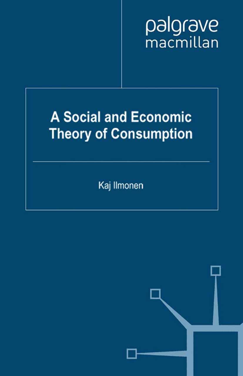 Ilmonen, Kaj - A Social and Economic Theory of Consumption, ebook