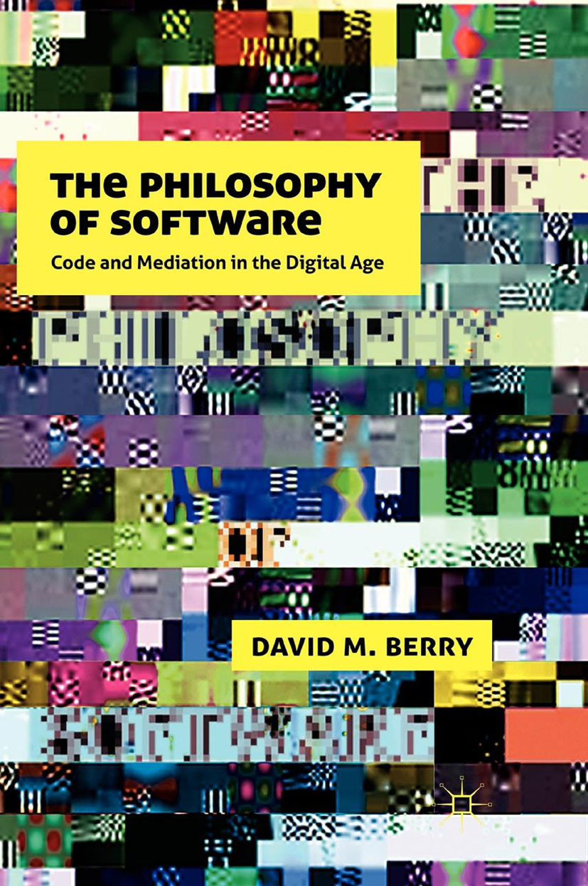 Berry, David M. - The Philosophy of Software, ebook