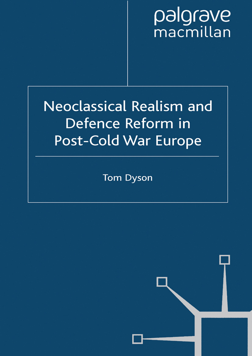 Dyson, Tom - Neoclassical Realism and Defence Reform in Post-Cold War Europe, ebook
