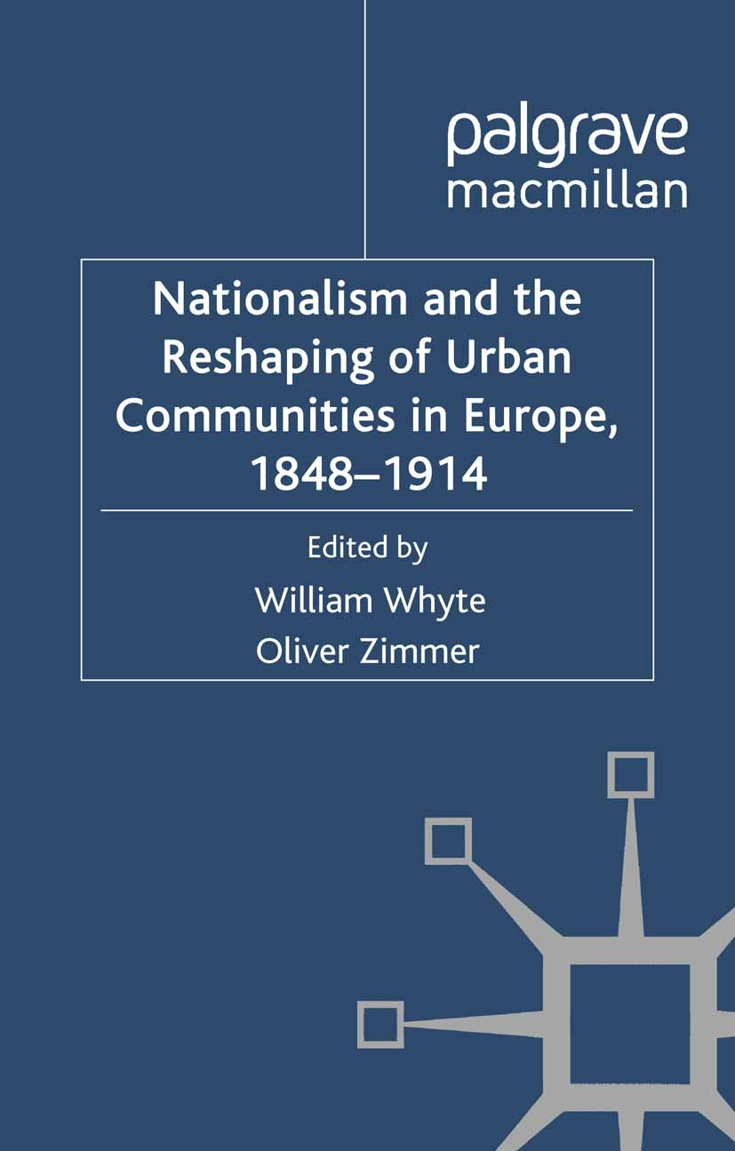 Whyte, William - Nationalism and the Reshaping of Urban Communities in Europe, 1848–1914, ebook