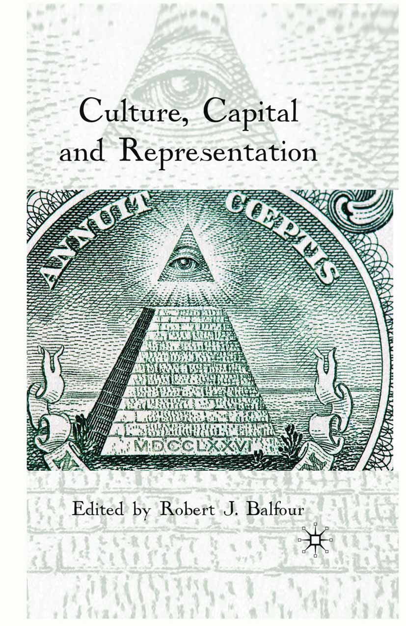 Balfour, Robert J. - Culture, Capital and Representation, ebook