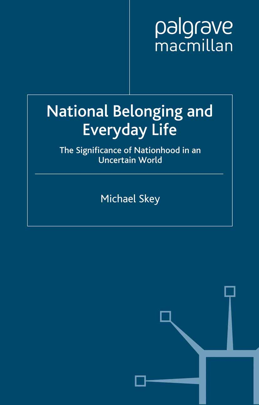 Skey, Michael - National Belonging and Everyday Life, ebook