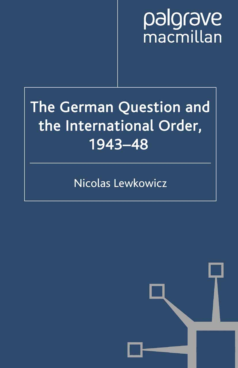 Lewkowicz, Nicolas - The German Question and the International Order, 1943–48, ebook