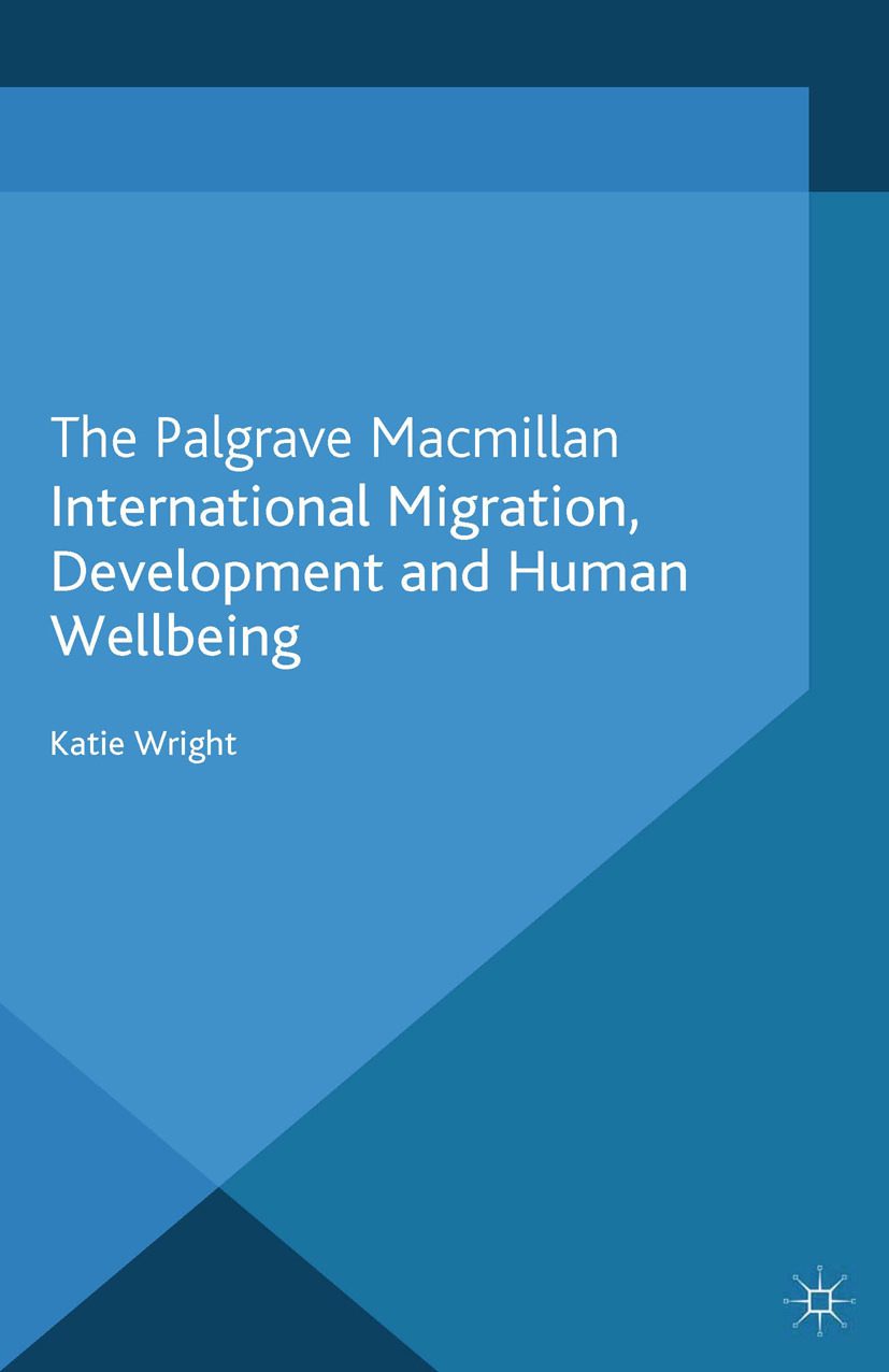 Wright, Katie - International Migration, Development and Human Wellbeing, ebook