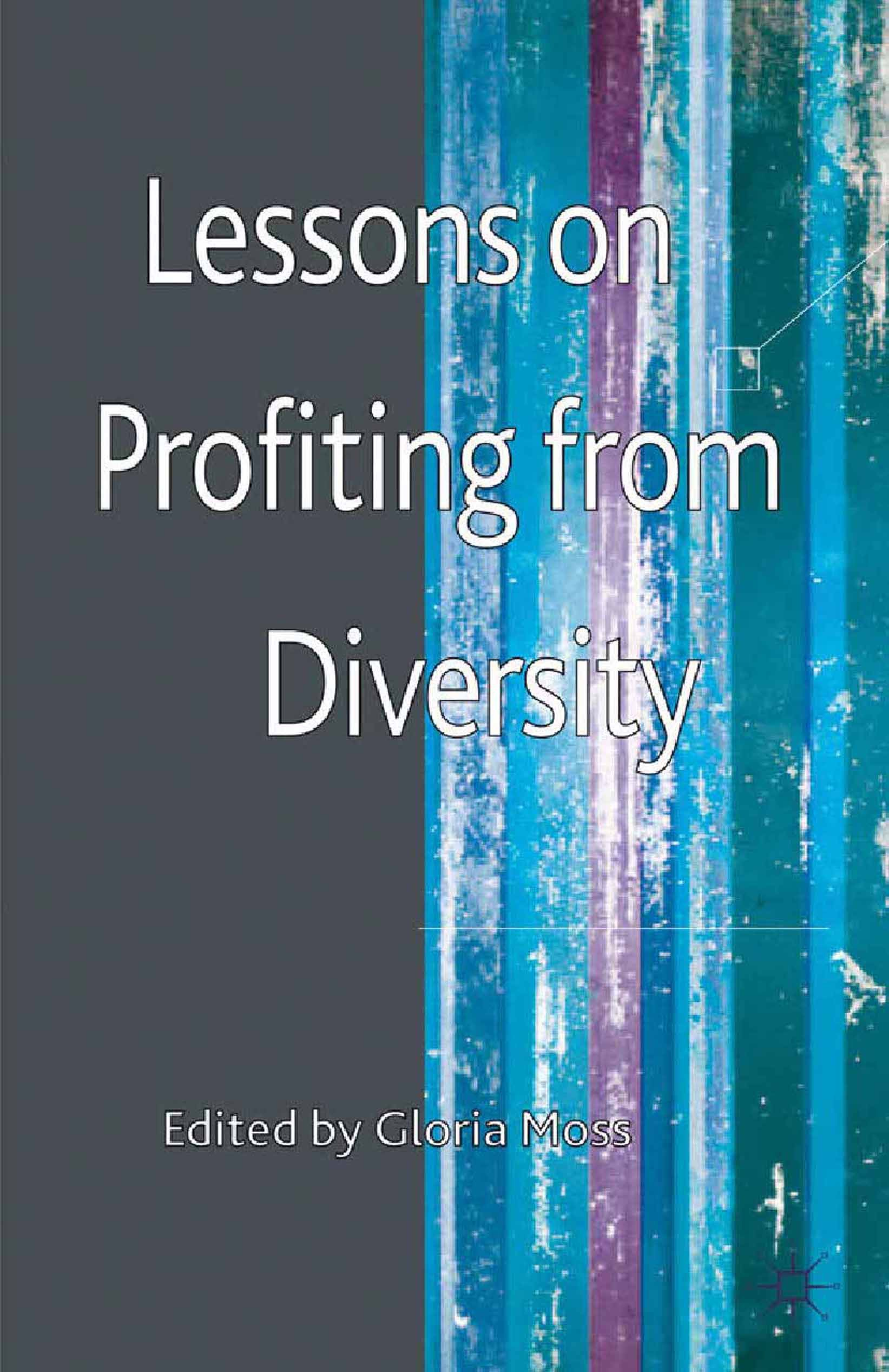 Moss, Gloria - Lessons on Profiting from Diversity, ebook