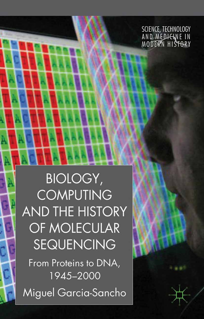 García-Sancho, Miguel - Biology, Computing, and the History of Molecular Sequencing, ebook
