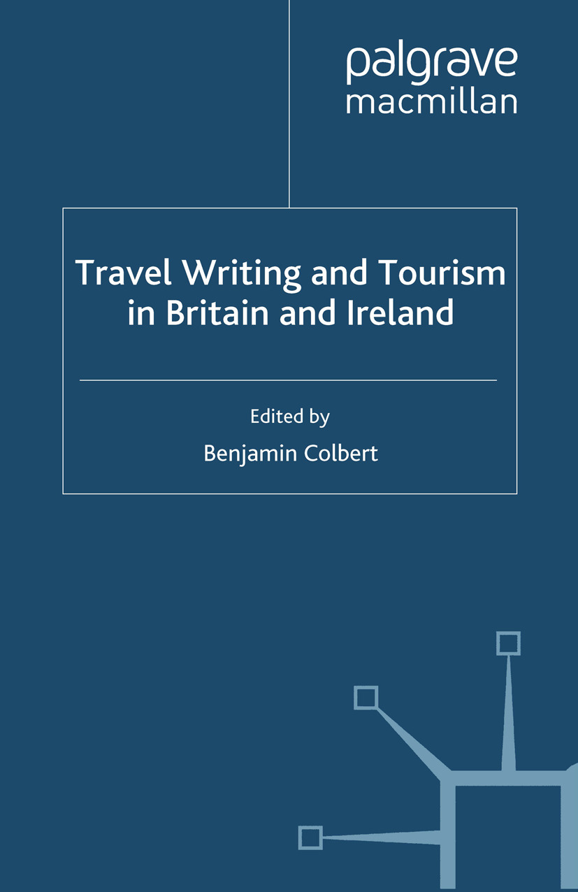 Colbert, Benjamin - Travel Writing and Tourism in Britain and Ireland, ebook