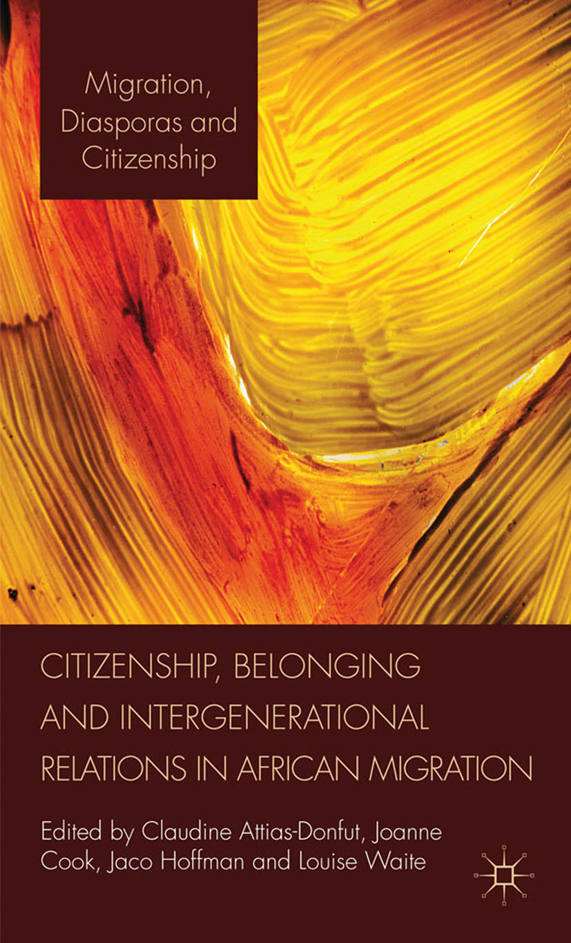 Attias-Donfut, Claudine - Citizenship, Belonging and Intergenerational Relations in African Migration, ebook