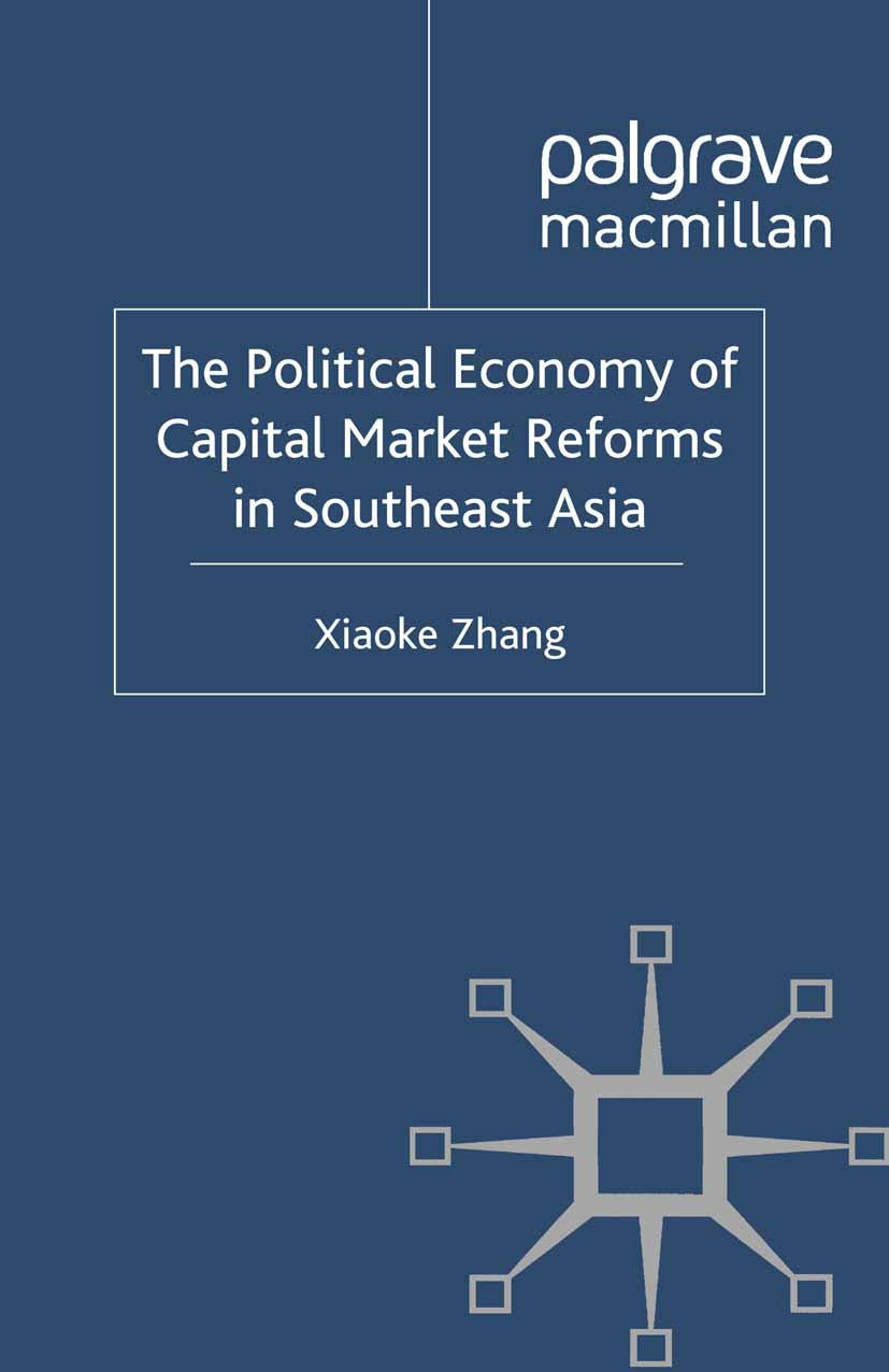 Zhang, Xiaoke - The Political Economy of Capital Market Reforms in Southeast Asia, ebook