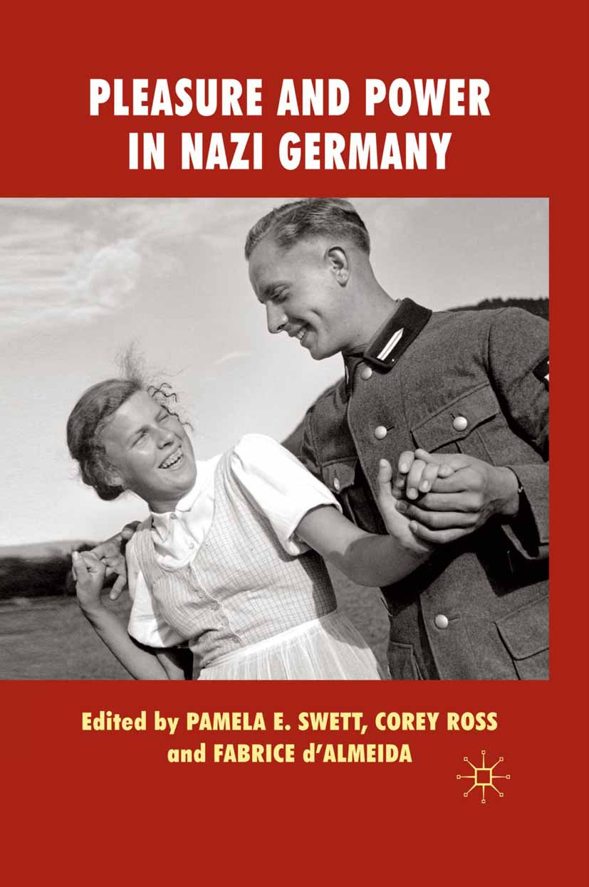 Ross, Corey - Pleasure and Power in Nazi Germany, ebook