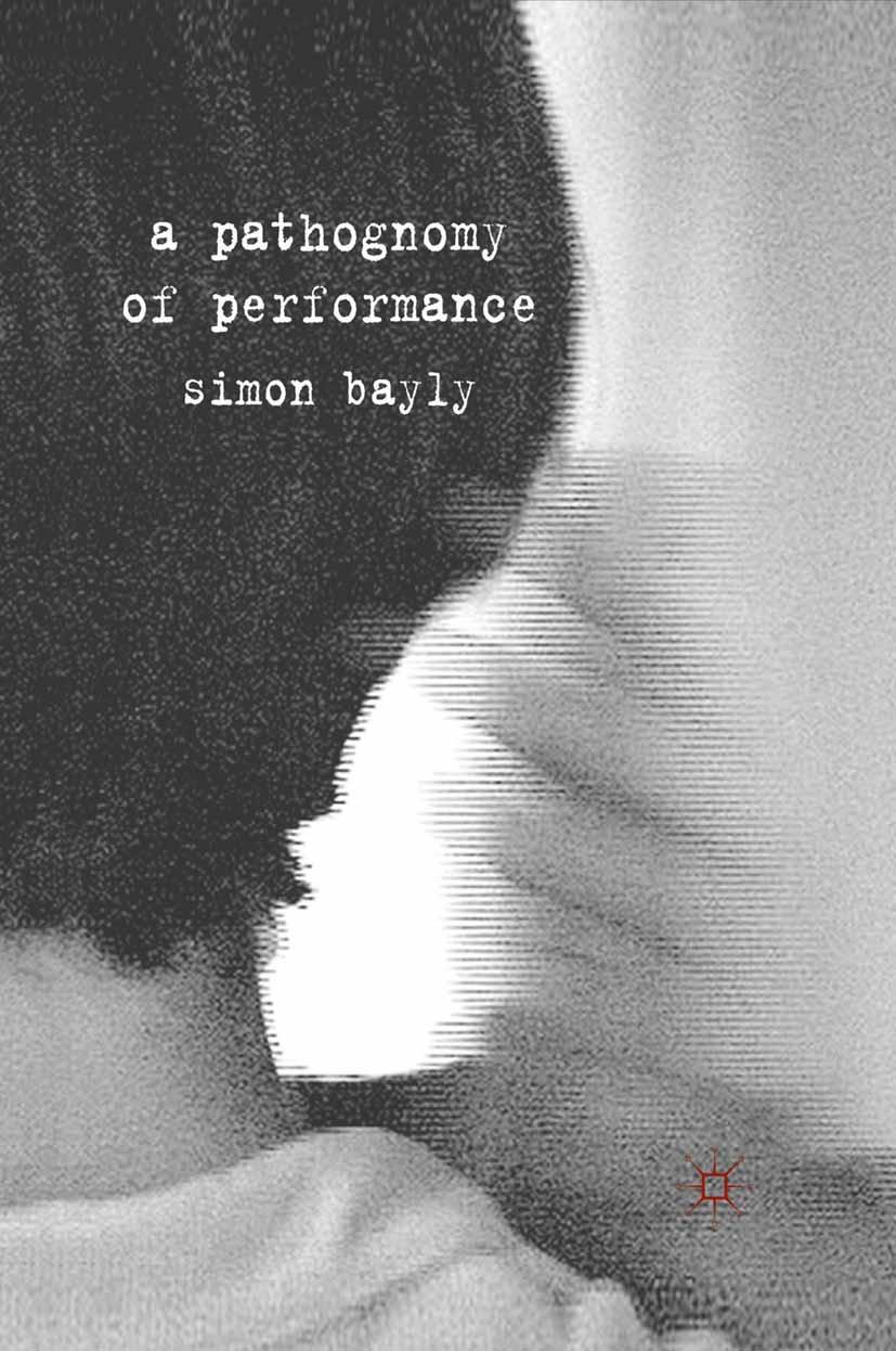 Bayly, Simon - A Pathognomy of Performance, ebook