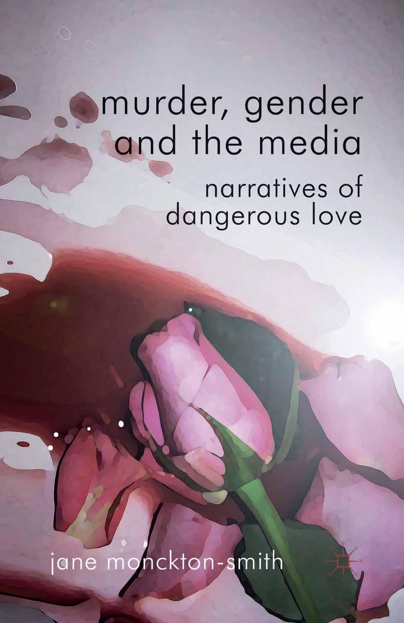 Smith, Jane Monckton - Murder, Gender and the Media, ebook