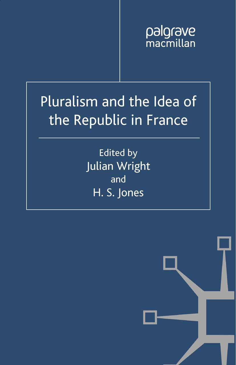 Jones, H. S. - Pluralism and the Idea of the Republic in France, ebook