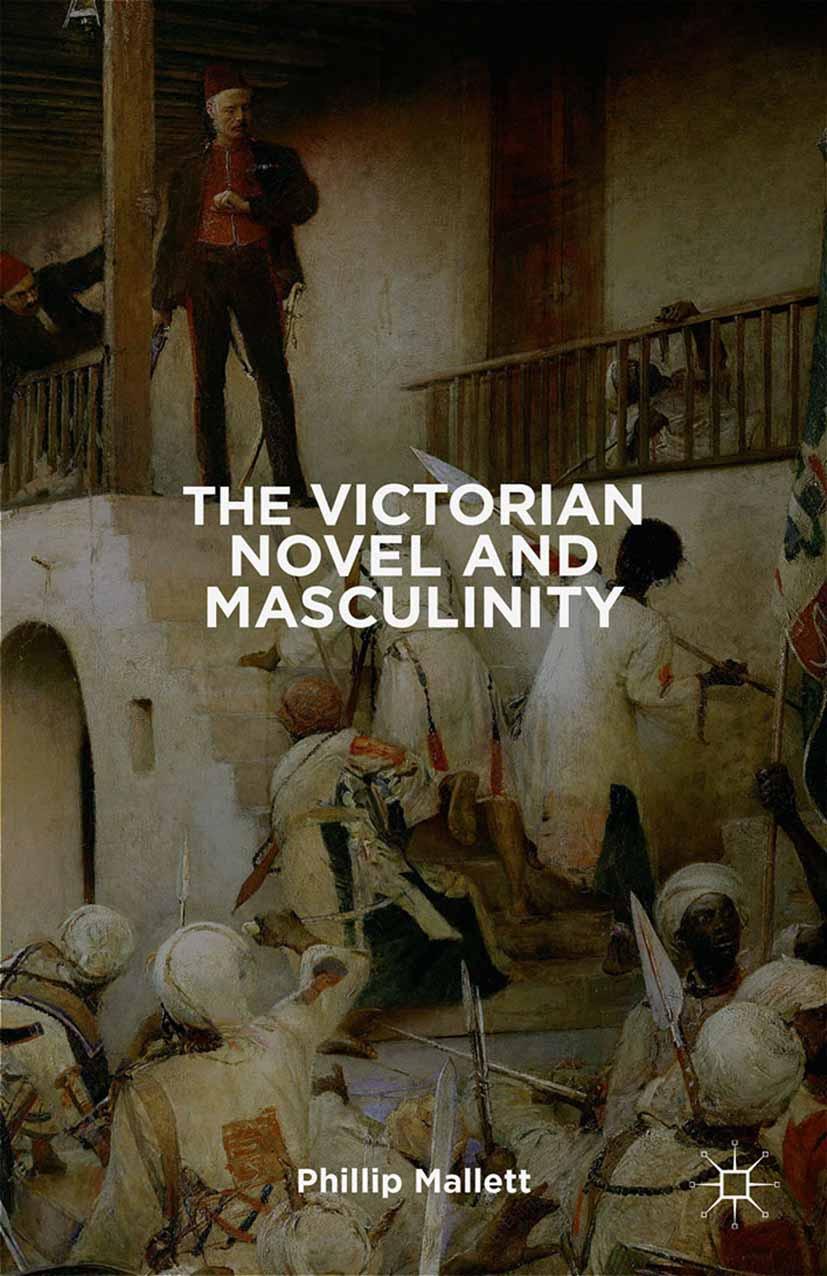 Mallett, Phillip - The Victorian Novel and Masculinity, ebook